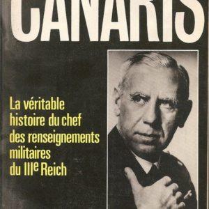 Canaris : La véritable histoire du chef des renseignements militaires du IIIe Reich – Heinz Höhne – Éditions Balland – 1981 –