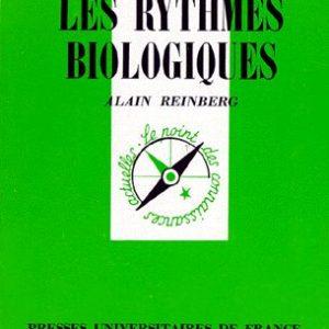 Les rythmes biologiques – Que sais-je ? N° 734 – Alain Reinberg – PUF – 7ème édition 1997 –
