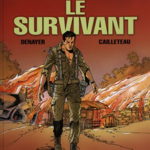 Wayne Shelton Tome 4 : Le Survivant – Denayer/Cailleteau – Dargaud – E.O. 2004 –