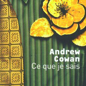 Ce que je sais – Andrew Cowan – Éditions Joelle Losfeld – Littérature étrangère –