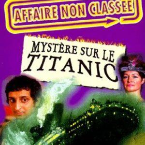Affaire Non classée – Mystère sur le Titanic – Devenez détective pour résoudre une véritable énigme historique – Éditions Gründ –
