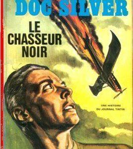 Doc Silver : Le chasseur noir – L. & F. Funcken – Une histoire du Journal Tintin – Collection jeune Europe – Dargaud Éditeur – D.L. Octobre 1974 –