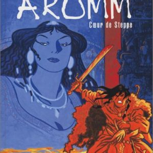Âromm Tome 2 : Coeur de Steppe – Pellejero & Zentner – Collection Un Monde – Casterman 2003 – D.L. Avril 2003 –