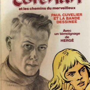 Corentin et les chemins du merveilleux – Paul Cuvelier et la Bande Dessinée – Avec le témoignage de Hergé – Collection «Nos Auteurs» – Philippe Goddin – E.O. D.L. Janvier 1984 –