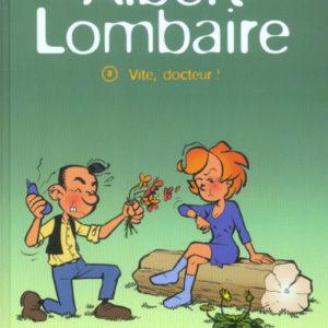 Albert Lombaire Tome 3 : Vite, docteur ! Swysen – Éditions Casterman 2003 – D.L. Juin 2003 –