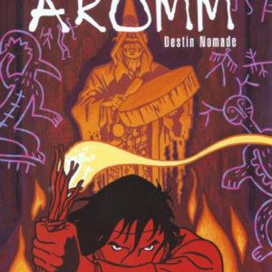 Âromm Tome 1 : Destin Nomade – Pellejero & Zentner – Casterman 2002 – D.L. Mai 2002 –