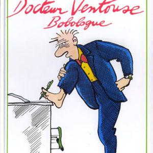 Docteur Ventouse Bobologue – Claire Brétecher – Édité par l'auteure – 1985 –