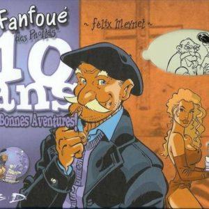 Fanfoué des Pnottas – 10 ans de Bonnes Aventures ! – Félix Meynet – Pascal Roman – 420 ex N. & S. Porte le n° 399/420 – Dos toilé rouge –  Sérigraphie N. & S. avec un livret de 24 Pages en N. & B. signé – D.L. Décembre 2002 –