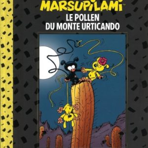 Marsupilami, le Pollen du Monte Urticando – Franquin – Batem & Yann – Hachette – Marsu productions – D.L. Janvier 2014 –