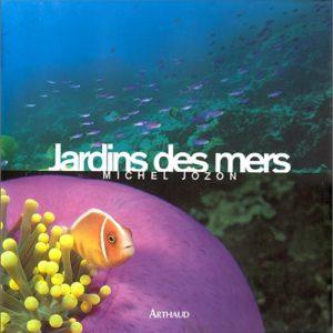 Jardins des mers – Michel Jozon – Éditions Arthaud – D.L. Février 2001 –
