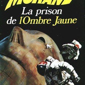 Bob Morane : La prison de l'ombre jaune – Henri Vernes – Pocket Marabout – E.O. 1973 –