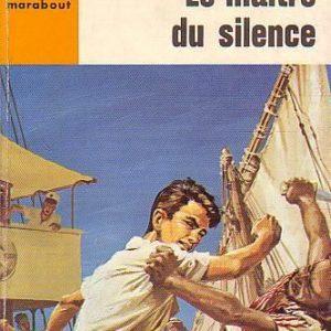 Bob Morane : Le Maître du silence – Henri Vernes – Marabout Junior – 1959 –