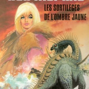 Bob Morane : Les sortilèges de l'ombre jaune – Henri Vernes – William Vance – Éditions du Lombard – Réimpression année 1980 –