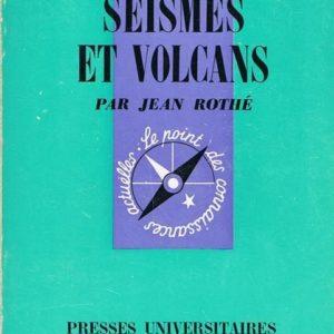 Que sais-je ? n° 217 : Séismes et volcans – Jean-Pierre Rothé – P.U.F. – 8e édition 1984 –