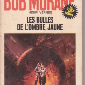 Bob Morane : Les Bulles de l'ombre jaune – Le cycle du temps – Henri Vernes – Pocket Marabout 1970 –