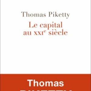 Le capital au XXIe siècle – Thomas Piketty – Les livres du nouveau monde – Éditions du Seuil 2013 –
