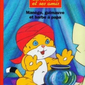 Caroline et ses amis : Manège, Guimauve et barbe à papa – Pierre Probst – Hachette jeunesse – 1994 –