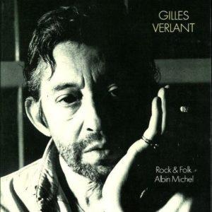 Gainsbourg ou le garçon sauvage – Gilles Verlant – Collection Rock & Folk – Albin Michel – 1988 –