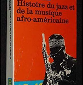 Histoire du jazz et de la musique afro-américaine – Lucien Malson – 10/18 – 3ème trimestre 1976 –