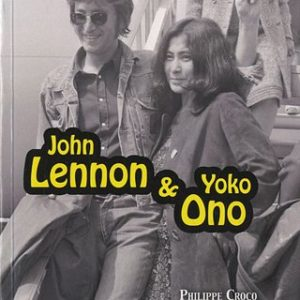 John Lennon & Yoko Ono – Philippe Crocq / Jean Mareska – Éditions Alphée couples mythiques – 2010 –
