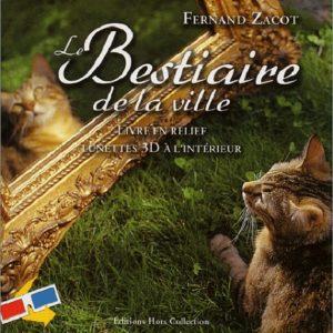 Le Bestiaire de la ville – Livre en relief – Lunettes 3D à l'intérieur – Fernand Zacot – Éditions Hors collection – 2003 –