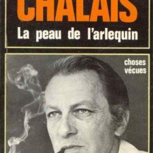 La peau de l'arlequin – choses vécues – François Chalais – Éditions Stock 1975 –