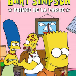Bart Simpson – Prince de la Farce – Gail Simone / Scénario Jason Ho / Dessin Joey Mason / Couleurs Tous / Éditions Jungle 2011 –
