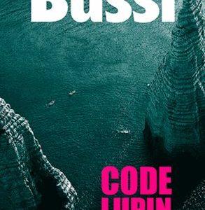 Code Lupin – Michel Bussi – Éditions des Falaises – 2015 –