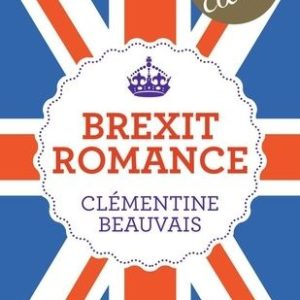 Brexit romance – Clémentine Beauvais – J'ai lu poche – Avril 2020 –