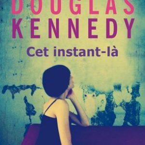 Cet instant-là – Douglas Kennedy – Pocket – 2011 –
