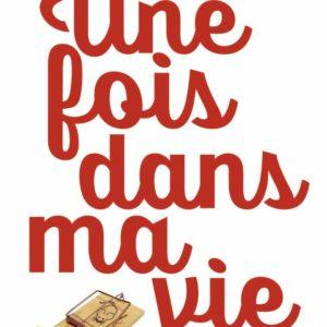 Une fois dans ma vie – Gilles Legardinier – J'ai Lu – 2018 –