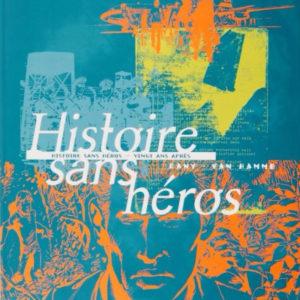Histoire sans héros – vingt ans après – Tirage de luxe N. & S.  Ex. N° 236/800 – Dany – Van Hamme – Le Lombard D.L. Mai 1997