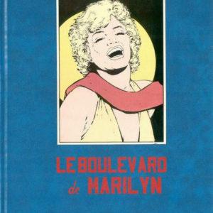 Le Boulevard de Marilyn – Michel Schetter – Tirage de Tête numéroté 302/350 – Bedescope – D.L. Octobre 1984 –