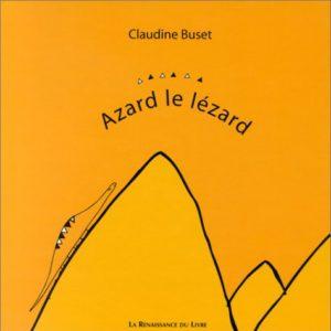 Azard le lézard – Claudine Buset – La Renaissance du livre – 2002 –