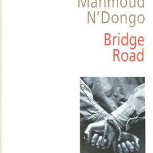 Bridge Road – Mamadou Mahmoud N'Dongo – Le Serpent à Plumes – Janvier 2006 –