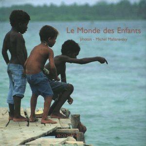Le Monde des Enfants – Photos de Michel Maliarevsky – Éditions Acanthe – Septembre 2005 –