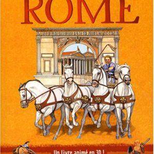 3 scènes spectaculaires pour découvrir ROME – Un livre animé en 3D – Les albums du Père Castor – Flammarion 2008 –