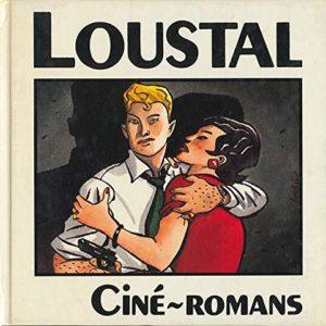 Ciné-romans – Loustal – Éditions Comixland – D.L. 1er trimestre 1988 –