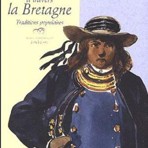 Çà et là à travers la Bretagne – Traditions populaires – François Cadic – Presses universitaires de Rennes – 2002 –