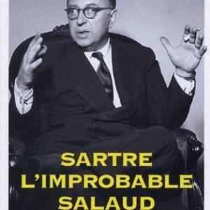Sartre, l'improbable salaud – Bernard Lallement – Éditions le cherche midi – Avril 2005 –